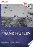 Make Your Mark: HSC Frank Hurley Documentary