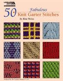 50 Fabulous Knit Garter Stitches