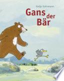 Gans der Bär  : Vierfarbiges Bilderbuch