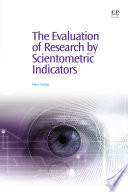 The Evaluation Of Research By Scientometric Indicators Book PDF
