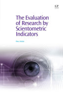 The Evaluation of Research by Scientometric Indicators