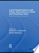 Local Organizations And Urban Governance In East And Southeast Asia Book