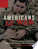 Americans At War Eyewitness Accounts From The American Revolution To The 21st Century 3 Volumes