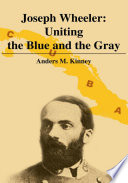 Joseph Wheeler: Uniting the Blue and the Gray Pdf/ePub eBook