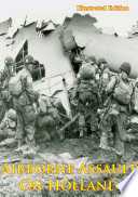 Airborne Assault On Holland [Illustrated Edition]