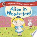 Alice In Wonderland Ladybird First Favourite Tales