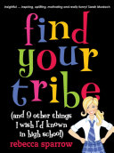 Find Your Tribe  and 9 Other Things I Wish I d Known in High School