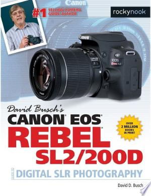 Download David Busch's Canon EOS Rebel SL2/200D Guide to Digital SLR Photography Free Books - Dlebooks.net