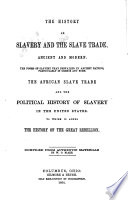 The History of Slavery and the Slave Trade  Ancient and Modern Book PDF