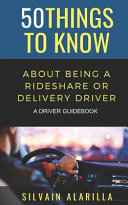 50 Things to Know about Being a Rideshare and Delivery Driver