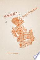 The Philosophy of Improvisation