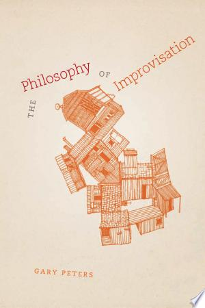 Download The Philosophy of Improvisation Free Books - Dlebooks.net