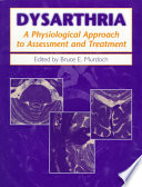 """Dysarthria: A Physiological Approach to Assessment and Treatment"" by B. E. Murdoch"