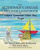 The Alzheimer s Disease Caregiver s Handbook