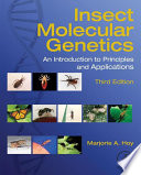 """""""Insect Molecular Genetics: An Introduction to Principles and Applications"""" by Marjorie A. Hoy"""