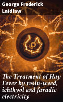 Pdf The Treatment of Hay Fever by rosin-weed, ichthyol and faradic electricity