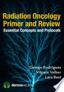 Radiation Oncology Primer and Review Book