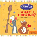 What's Cooking?--A Cookbook for Kids (Ratatouille)
