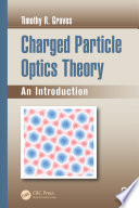 Charged Particle Optics Theory Book