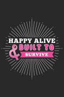 Happy Alive Built to Survive