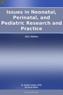 Issues in Neonatal, Perinatal, and Pediatric Research and Practice: 2011 Edition Pdf/ePub eBook