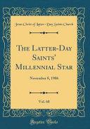 The Latter Day Saints  Millennial Star  Vol  68  November 8  1906  Classic Reprint