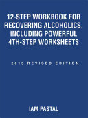 Pdf 12-Step Workbook for Recovering Alcoholics, Including Powerful 4Th-Step Worksheets