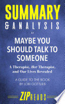 Summary   Analysis of Maybe You Should Talk to Someone