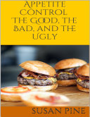 Appetite Control  The Good  the Bad  and the Ugly
