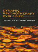 Dynamic Psychotherapy Explained