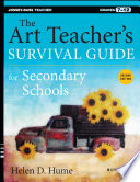 Cover of The Art Teacher's Survival Guide for Secondary Schools