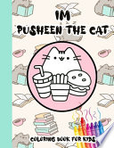 Im Pusheen The Cat Coloring Book For Kids