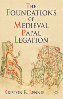 The Foundations of Medieval Papal Legation [Pdf/ePub] eBook