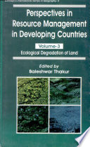 Perspective Resource Management In Developing Countries  Vol  3 Ecological Degradation Of Land Book