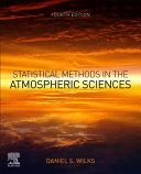 Statistical Methods in the Atmospheric Sciences