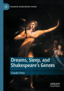 Dreams  Sleep  and Shakespeare   s Genres
