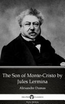 Pdf The Son of Monte-Cristo by Jules Lermina by Alexandre Dumas - Delphi Classics (Illustrated) Telecharger