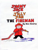 Jimmy Jack and Jilly Jan, the Fireman