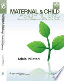 """Maternal & Child Health Nursing: Care of the Childbearing & Childrearing Family"" by Adele Pillitteri"
