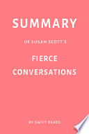 Summary Of Susan Scott S Fierce Conversations By Swift Reads PDF