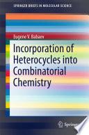 Incorporation of Heterocycles into Combinatorial Chemistry