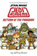 Return of the Padawan  Star Wars  Jedi Academy  2  Book PDF