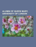 Alumni of Queen Mary  University of London
