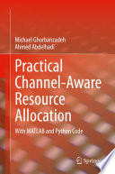 Practical Channel Aware Resource Allocation