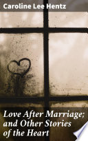 Love After Marriage  and Other Stories of the Heart