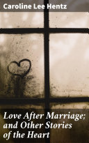 Love After Marriage; and Other Stories of the Heart Pdf/ePub eBook