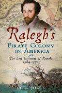 Pdf Ralegh's Pirate Colony in America