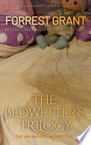 The Bedwetter s Trilogy  The unnappied bedwetter