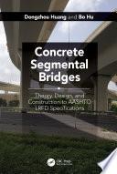 Concrete Segmental Bridges