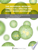 The Individual Microbe  Single Cell Analysis and Agent Based Modelling